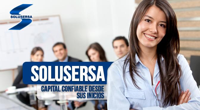 Solusersa, capital confiable desde sus inicios