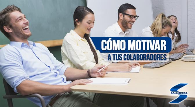Cómo motivar al personal en tu Organización – Solusersa