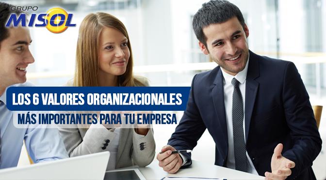 Los 6 valores organizacionales más importantes para tu empresa