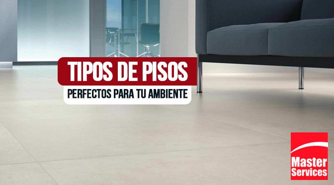 Tipos de pisos perfectos para tu ambiente