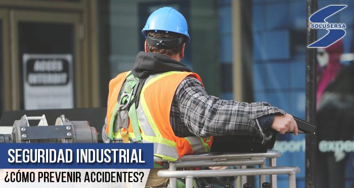 Seguridad industrial, ¿Cómo prevenir accidentes?