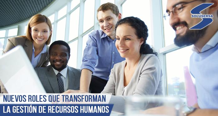 Nuevos roles que transforman la gestión de Recursos Humanos