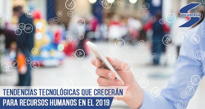 Tendencias tecnológicas que crecerán para Recursos Humanos en el 2019