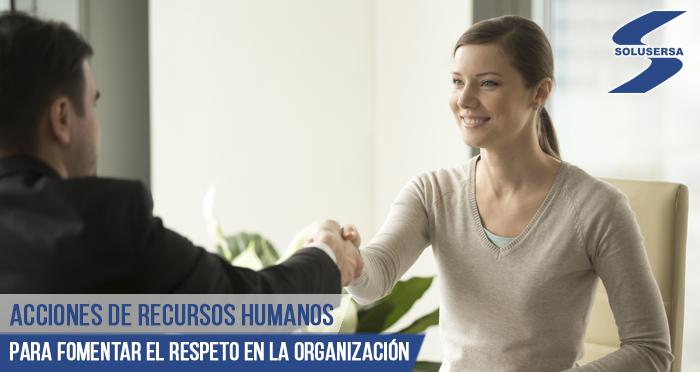 Acciones de Recursos Humanos para fomentar el respeto en la organización