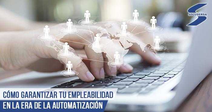 Cómo garantizar tu empleabilidad en la era de la automatización